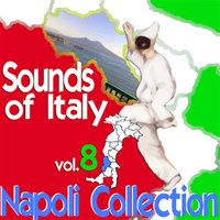 Sounds of Italy: Napoli Collection, Vol. 8 — сборник