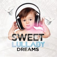 Sweet Lullaby Dreams — Lullaby Land