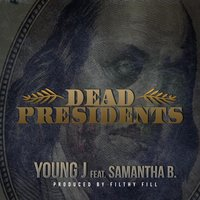 Dead Presidents (feat. Samantha B.) — Youngj