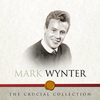 The Crucial Collection — Mark Wynter