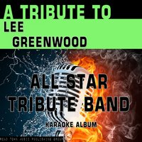 A Tribute to Lee Greenwood — All Star Tribute Band