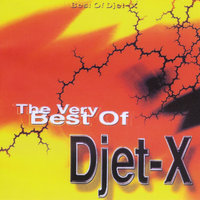 The Very Best Of — Djet-X