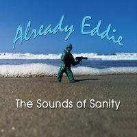 The Sounds of Sanity — Already Eddie