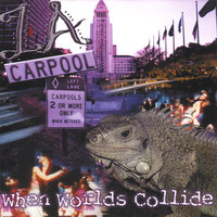 When Worlds Collide — L.A. Carpool