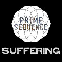 Suffering — Prime Sequence