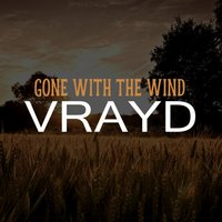 Gone With The Wind — VRAYD