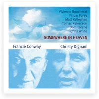 Somewhere in Heaven — Chris White, Dom Torche, Finbar Furey, Francie Conway, Tomas Reinerson, Christy Dignam