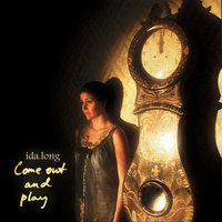 Come Out and Play — Ida Long