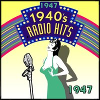 Radio Hits Of The 40's 1947 — сборник