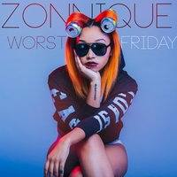 Worst Friday - Single — Zonnique