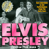 Payin' The Dues — Elvis Presley