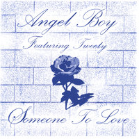 Someone To Love — Angel Boy feat Tweety