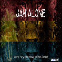 Jah Alone (feat. Core Realla, Hot Fire & Ky Enie) — Elliven