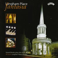 Langham Place Fantasia: The Organ of All Souls, Langham Place, London — Gerard Brooks