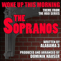 "The Sopranos: ""Woke Up This Morning"" - Theme from the HBO series (Alabama 3) — Dominik Hauser"