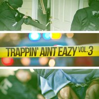 Trappin Ain't Easy, Vol. 3 — сборник