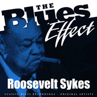 The Blues Effect - Roosevelt Sykes — Roosevelt Sykes