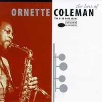 The Best Of Ornette Coleman: The Blue Note Years — Ornette Coleman