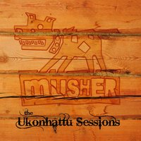 The Ukonhattu Sessions — Musher