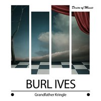 Grandfather Kringle — Burl Ives