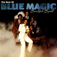 Soulful Spell - The Best Of Blue Magic — Blue Magic