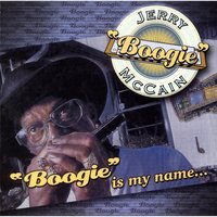 Boogie Is My Name — Jerry Boogie McCain