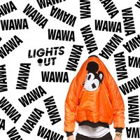 Party Favor - Wawa — Lights Out