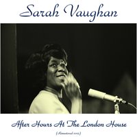 After Hours at the London House — Sarah Vaughan
