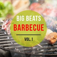 Big Beats Barbecue, Vol.1 — сборник