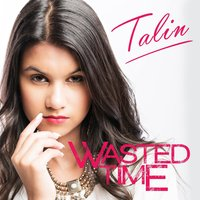 Wasted Time — Talin