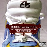 Moment Of Rarities — 7L & Esoteric