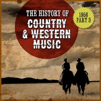 The History Country & Western Music: 1956, Part 3 — сборник