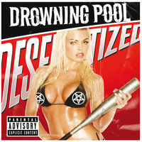 Desensitized — Drowning Pool
