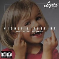 Middle Finger Up — Laelo