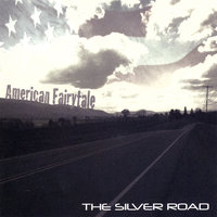 American Fairytale — The Silver Road