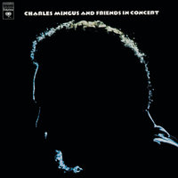 Charles Mingus And Friends In Concert — Charles Mingus