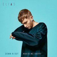 Down N Out / Makin Me Happy — Elias