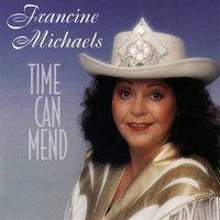 Time Can Mend — Francine Michaels