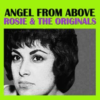 Angel from Above — Rosie & The Originals