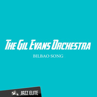 Bilbao Song — The Gil Evans Orchestra