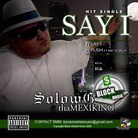 SAY I Single — Solow G tha Mexiking