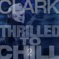 Thrilled to Chill 2 — Clark