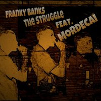 The Struggle (feat. Mordecai) — Franky Banks