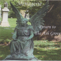 Return to The Ash Grove — Menagerie