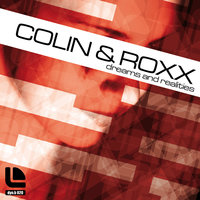 Dreams And Realities — Colin & Roxx