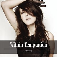 Faster — Within Temptation