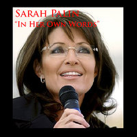 In Her Own Words — Sarah Palin