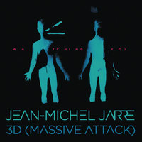 Watching You — Jean Michel Jarre, 3D (Massive Attack)
