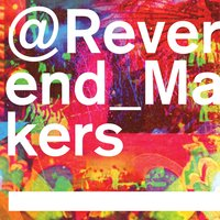 @Reverend_Makers — Reverend and the Makers