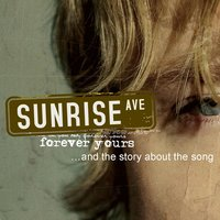 Forever Yours... And The Story About The Song — Sunrise Avenue